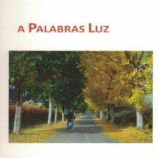Libros: A PALABRAS LUZ. / FOTOGRAFÍAS DE GONZALO MONTÓN MUÑOZ + TEXTOS DE JAVIER SANZ BECERRIL. Lote 183063672