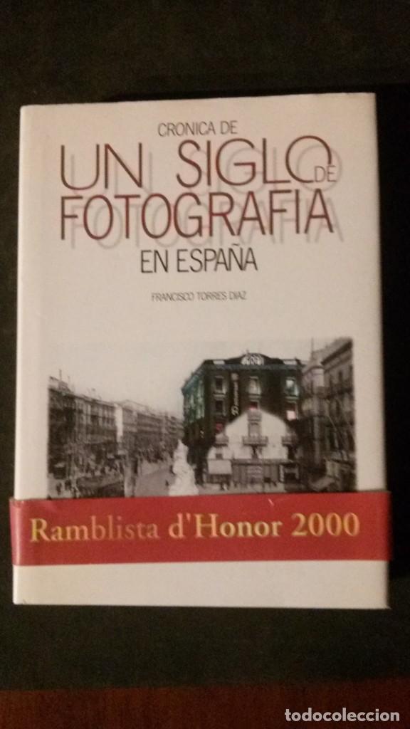 CRÓNICA DE UN SIGLO DE FOTOGRAFIA EN ESPAÑA-FRANCISCO TORRES DIAZ (Libros Nuevos - Bellas Artes, ocio y coleccionismo - Diseño y Fotografía)