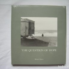 Libros: ROBERT ADAMS - THE QUESTION OF HOPE - NUEVO - FOTOGRAFIA. Lote 188404317