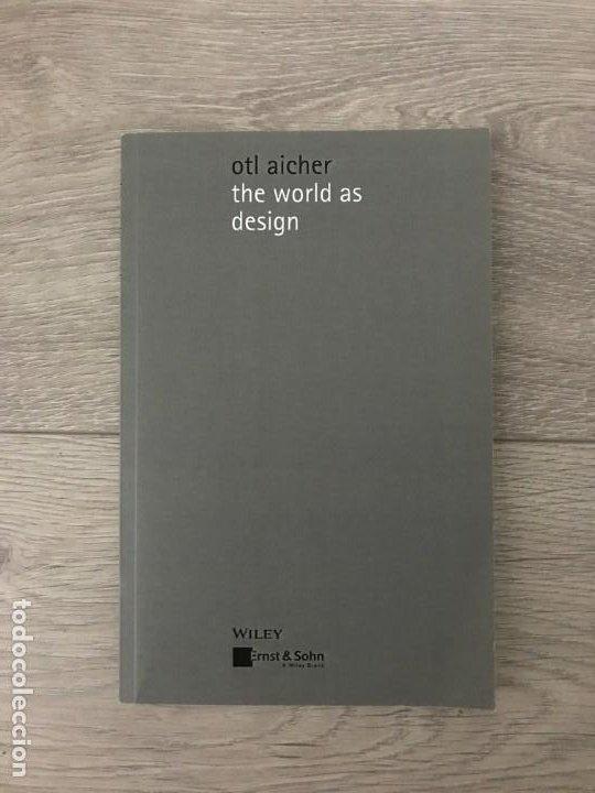 THE WORLD AS DESIGN AS WORLD DE OTL AICHER (Libros Nuevos - Bellas Artes, ocio y coleccionismo - Diseño y Fotografía)