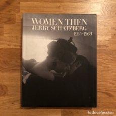 Libros: JERRY SCHATZBERG - WOMEN THEN 1954 -1969. Lote 191284536