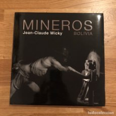 Libros: JEAN-CLAUDE WICKY - MINEROS BOLIVIA. Lote 191285983