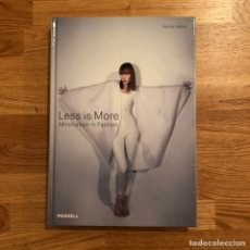 Libros: HARRIET WALKER - LESS IS MORE - MINIMALISM IN FASHION. Lote 191287607