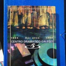 Libros: LIBRO CENTRO DRAMÁTICO GALEGO ( IGAEM ) 1984-1994. Lote 192844873