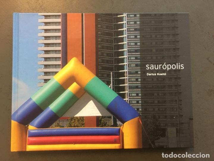 SAUROPOLIS - DARIUIS KOEHLI - FUNDACIÓ VILA CASAS 2009 (Libros Nuevos - Bellas Artes, ocio y coleccionismo - Diseño y Fotografía)