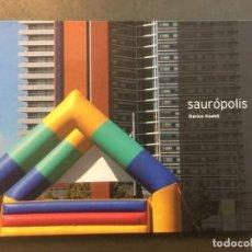 Libros: SAUROPOLIS - DARIUIS KOEHLI - FUNDACIÓ VILA CASAS 2009. Lote 193460766