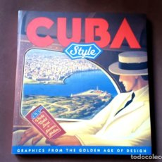 Libros: CUBA - STYLE - GRAPHICS FROM THE GOLDEN AGE OF DESING . Lote 194678772