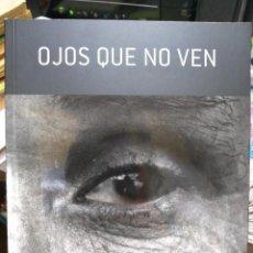 Libros: OJOS QUE NO VEN = LOOK NOT EITH THE EYES / PAZ ERRÁZURIZ & JORGE DÍAZ. Lote 195345277