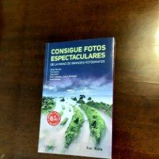 Libros: CONSIGUE FOTOS ESPECTACULARES DE LA MANO DE GRANDES FOTÓGRAFOS. Lote 197522330