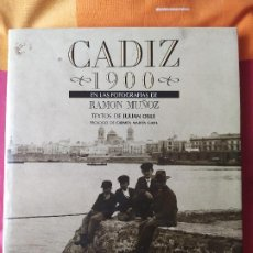 Libros: CÁDIZ 1900 EN FOTOGRAFIAS DE RAMON MUÑOZ RAMÓN MUÑOZ (FOTÓGRAFO). TEXTO DE JULIÁN OSLÉ (1990). MUY . Lote 198217465