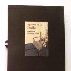 Libros: LÓPEZ DE HARO, ALEJANDRO - APUNTES DE LA INDIA - EDICIÓN DE BIBLIOFILIA. Lote 201312932
