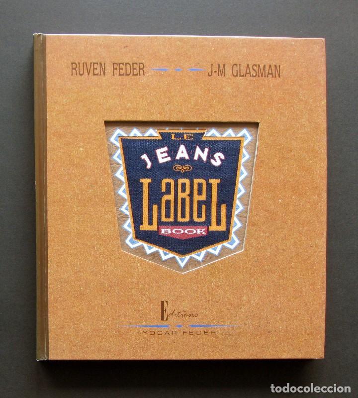 LE JEANS LABEL BOOK – RUVEN FEDER Y J-M GLASMAN – EDITIONS YOCAR FEDER 1990 (Libros Nuevos - Bellas Artes, ocio y coleccionismo - Diseño y Fotografía)