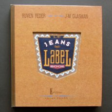 Libros: LE JEANS LABEL BOOK – RUVEN FEDER Y J-M GLASMAN – EDITIONS YOCAR FEDER 1990. Lote 201684947