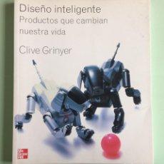 Libros: 10. DISEÑO INTELIGENTE: PRODUCTOS QUE CAMBIAN NUESTRA VIDA AUTOR: CLIVE GRINYER. Lote 204168312
