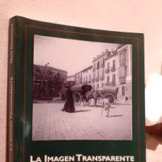 Libros: LA IMAGEN TRANSPARENTE. Lote 204272833