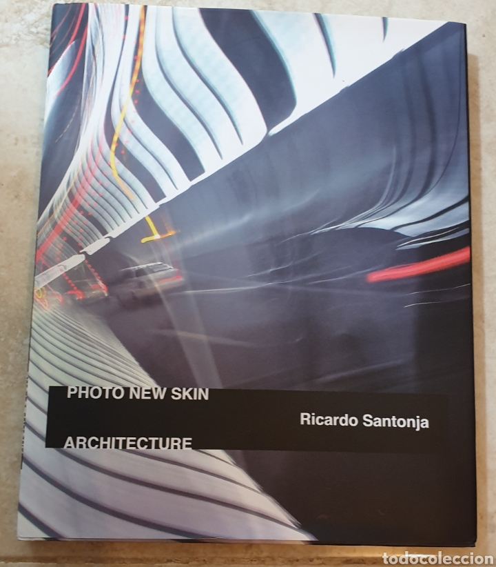 PHOTO NEW SKIN ARCHITECTURE RICARDO SANTONJA (Libros Nuevos - Bellas Artes, ocio y coleccionismo - Diseño y Fotografía)