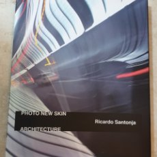 Libros: PHOTO NEW SKIN ARCHITECTURE RICARDO SANTONJA. Lote 204476902