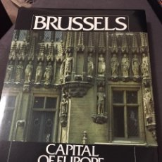 Libros: BRUSSELS - CAPITAL OF EUROPE - PIERRE LOZE - STUDIO CLAERHOUT. Lote 205610062