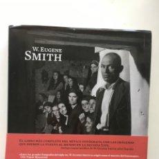 Libros: W. EUGENE SMITH. MONOGRAFÍA DE AUTOR. Lote 205837538