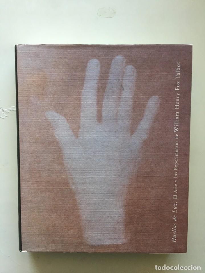 HUELLAS DE LA LUZ: EL ARTE Y LOS EXPERIMENTOS DE WILLIAM HENRY FOX TALBOT (Libros Nuevos - Bellas Artes, ocio y coleccionismo - Diseño y Fotografía)