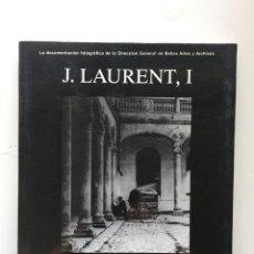 Libros: J. LAURENT, I. LA DOCUMENTACIÓN FOTOGRÁFICA DE LA DIRECCIÓN GENERAL DE BELLAS ARTES Y ARCHIVOS. Lote 205842561