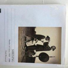 Libros: SHEYING : SHADES OF CHINA 1850 - 1900. CLARK WORSWICK. Lote 205843076