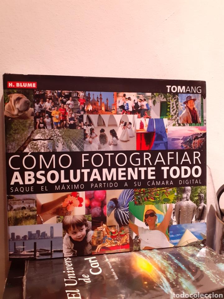 CÓMO FOTOGRAFIAR ABSOLUTAMENTE TODO (Libros Nuevos - Bellas Artes, ocio y coleccionismo - Diseño y Fotografía)