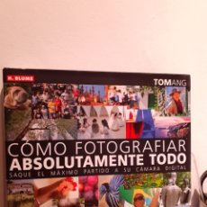 Libros: CÓMO FOTOGRAFIAR ABSOLUTAMENTE TODO. Lote 206217606