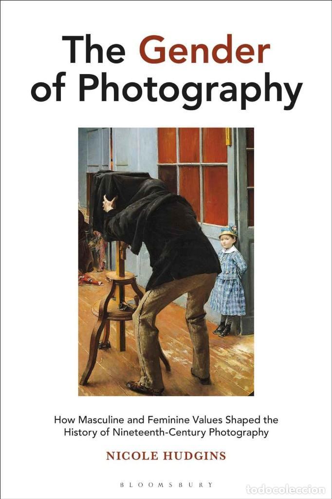 LIBRO THE GENDER OF PHOTOGRAPHY DE NICOLE HUDGINS (Libros Nuevos - Bellas Artes, ocio y coleccionismo - Diseño y Fotografía)