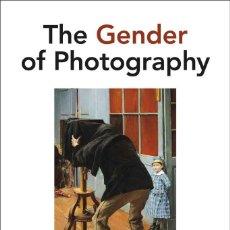 Libros: LIBRO THE GENDER OF PHOTOGRAPHY DE NICOLE HUDGINS. Lote 209366476