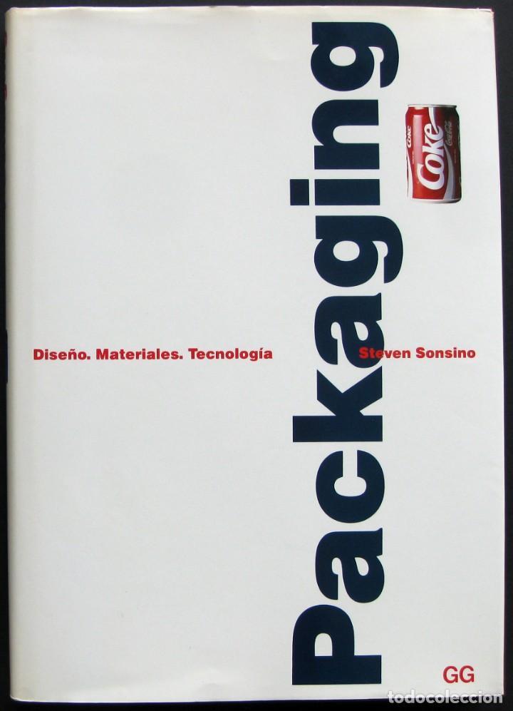 PACKAGING. DISEÑO. MATERIALES. TECNOLOGÍA – STEVEN SONSINO – GUSTAVO GILI (Libros Nuevos - Bellas Artes, ocio y coleccionismo - Diseño y Fotografía)