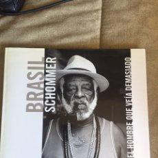 Libros: BRASIL. EL HOMBRE QUE VEÍA DEMASIADO. SCHOMMER.. Lote 210638029