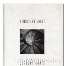 ATMÓSFERA GAUDÍ. FOTOGRAFIES DE JOAQUIM GOMIS. (Libros Nuevos - Bellas Artes, ocio y coleccionismo - Diseño y Fotografía)