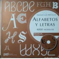 Libros: ALFABETOS Y LETRAS. 4000 MODELOS. GRAHAM LESLIE MCCALLUM. PARRAMÓN. 2009.. Lote 211426056