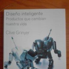Libros: LIBRO DISEÑO INTELIGENTE. PRODUCTOS QUE CAMBIAN NUESTRA VIDA.. Lote 212796497