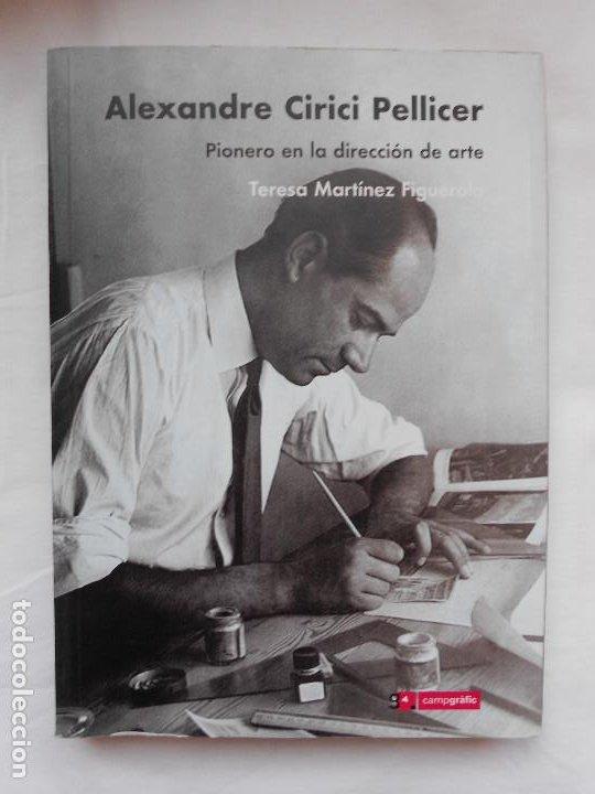 ALEXANDRE CIRICI PELLICER PIONERO EN LA DIRECCIÓN DE ARTE - MARTÍNEZ FIGUEROLA, TERESA -NUEVO (Libros Nuevos - Bellas Artes, ocio y coleccionismo - Diseño y Fotografía)