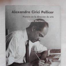 Libri: ALEXANDRE CIRICI PELLICER PIONERO EN LA DIRECCIÓN DE ARTE - MARTÍNEZ FIGUEROLA, TERESA -NUEVO. Lote 213886930
