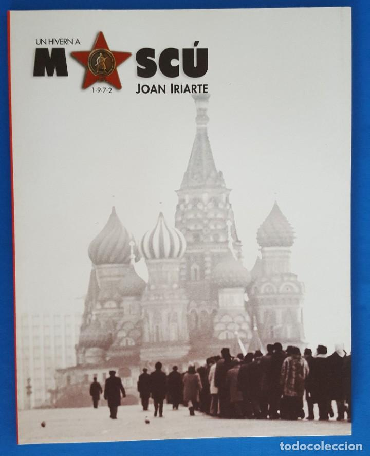 LIBRO / UN HIVERN A MOSCÚ 1972 - JOAN IRIARTE (Libros Nuevos - Bellas Artes, ocio y coleccionismo - Diseño y Fotografía)
