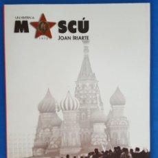 Libros: LIBRO / UN HIVERN A MOSCÚ 1972 - JOAN IRIARTE. Lote 215386457