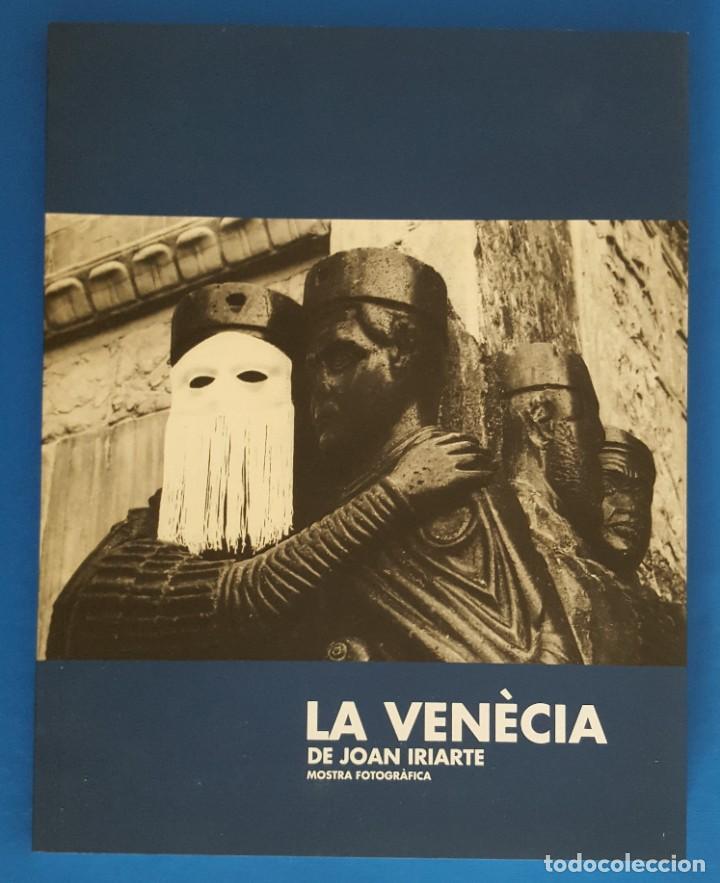 LIBRO / LA VENÈCIA DE JOAN IRIARTE, MOSTRA FOTOGRÀFICA (Libros Nuevos - Bellas Artes, ocio y coleccionismo - Diseño y Fotografía)