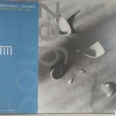 Livres: EMMANUEL SOUGEZ. FOTOGRAFÍAS. 1928-1958. Lote 219445500