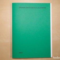 """Libri: """"COLECCIÓN ARCHIVO. SEMANA SANTA (SEVILLA- ALICANTE. 2010) DE RICARDO CASES. COPIA Nº3. Lote 233522470"""