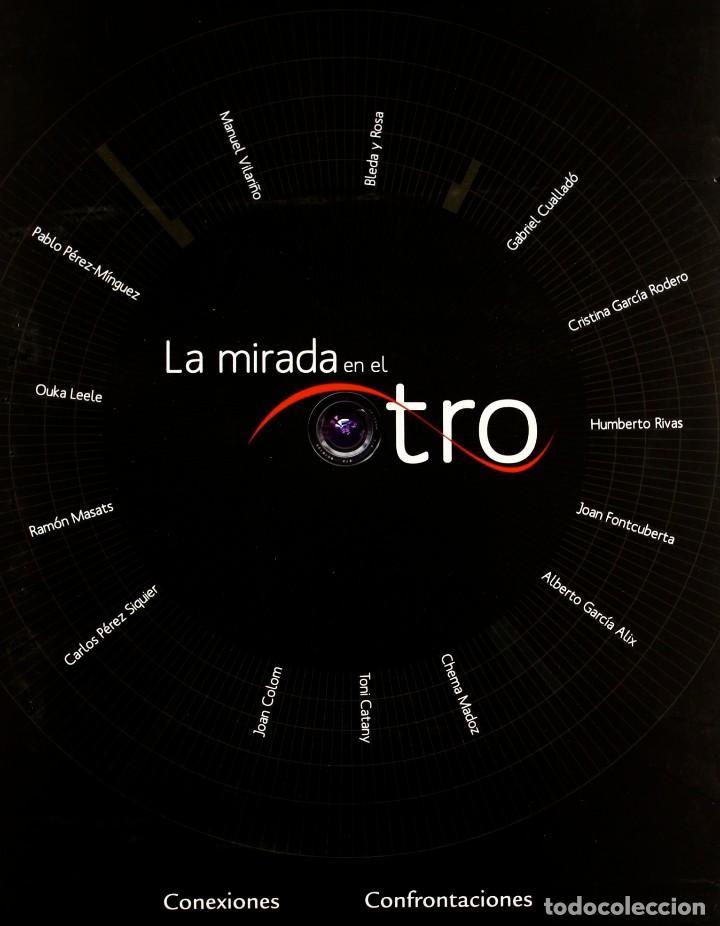 Libros: LOTE 2 LIBROS. LA MIRADA EN EL OTRO Y CHEMA MADOZ 2000-2005 - Foto 3 - 223219760