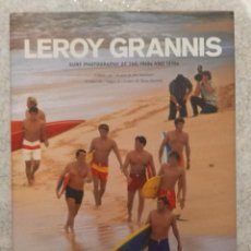 Libros: LEROY GRANNIS - SURF PHOTOGRAPHY OF THE 1960S AND 1970S (TASCHEN, 2010). Lote 223392523