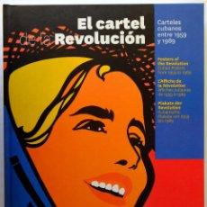 Libros: EL CARTEL DE LA REVOLUCIÓN. CARTELES CUBANOS 59-89. Lote 231574510
