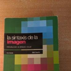 Libros: LA SINTAXIS DE LA IMAGEN. D.A. DONDIS. Lote 232510180