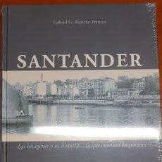 Libros: LIBRO POSTALES SANTANDER.- LAS IMÁGENES Y SU HISTORIA. LO QUE CUENTAN LAS POSTALES. NUEVO. Lote 232562060
