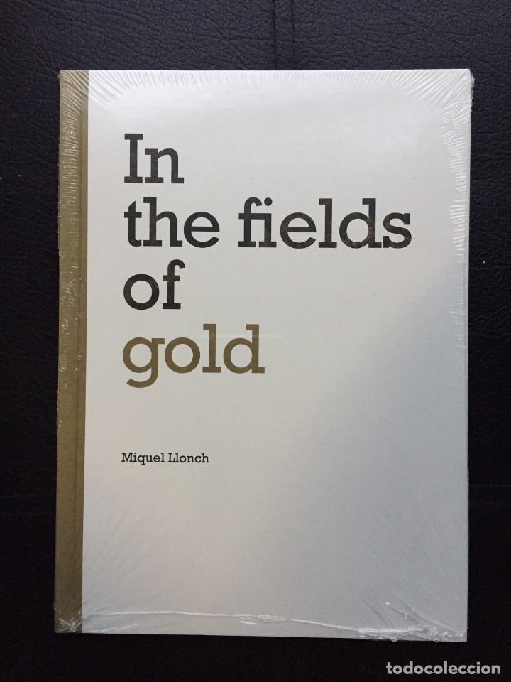 IN THE FIELDS OF GOLD. MIQUEL LLONCH (Libros Nuevos - Bellas Artes, ocio y coleccionismo - Diseño y Fotografía)