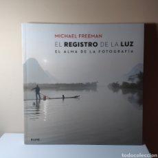 Libros: MICHAEL FREEMAN. EL REGISTRO DE LA LUZ. Lote 235870325