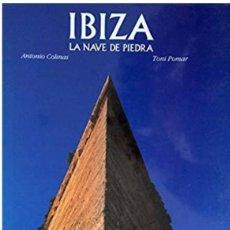 Libros: IBIZA. LA NAVE DE PIEDRA.. Lote 236908290